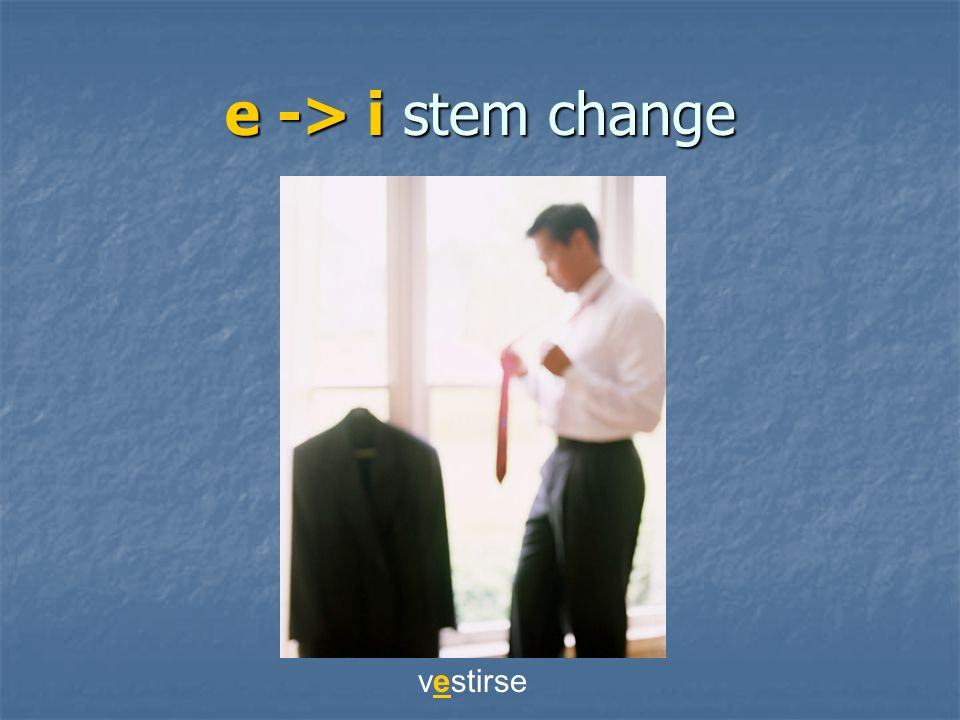 e -> i stem change vestirse