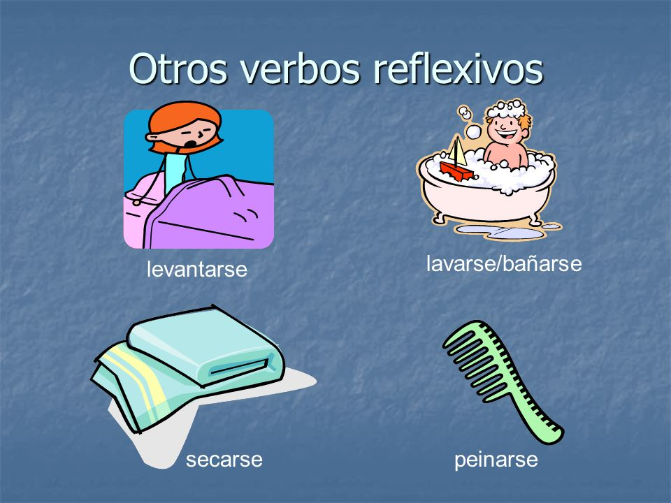 Otros verbos reflexivos