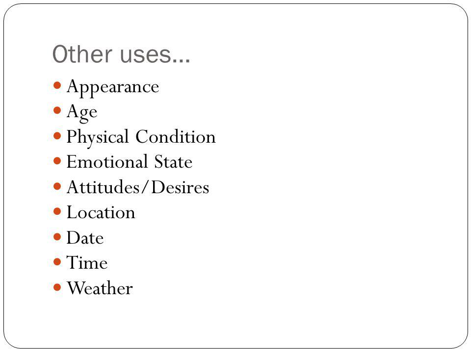 Other uses… Appearance Age Physical Condition Emotional State
