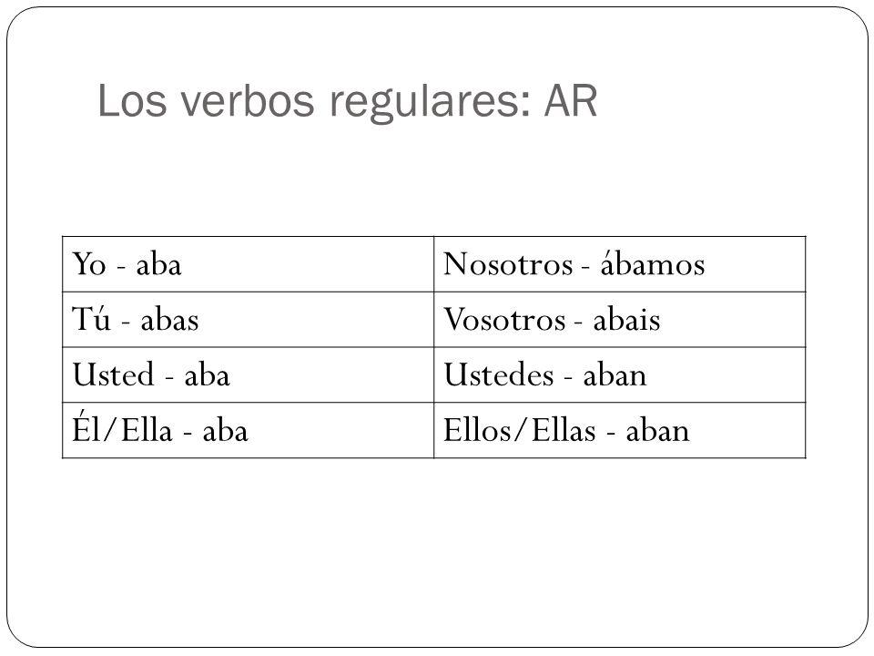 Los verbos regulares: AR