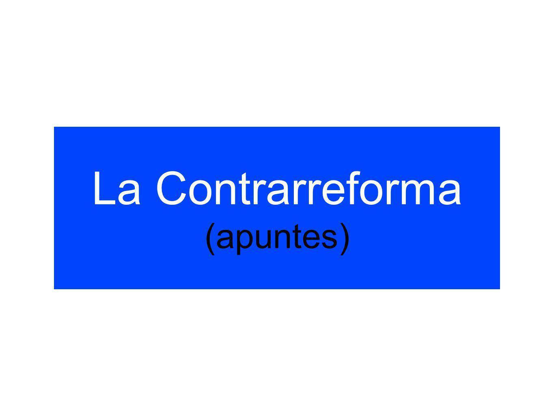La Contrarreforma (apuntes)