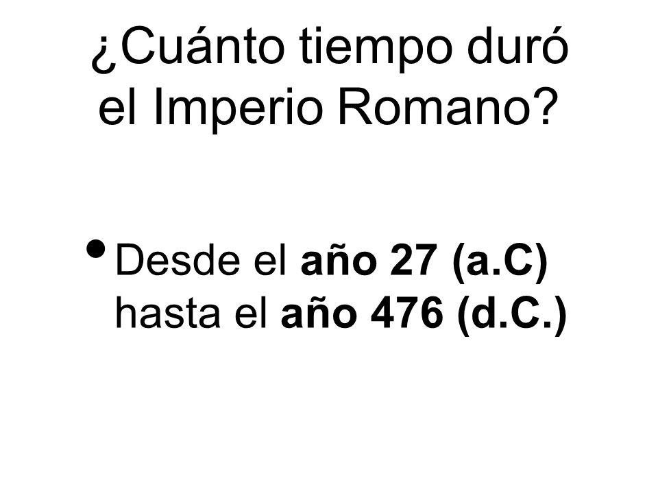 ¿Cuánto tiempo duró el Imperio Romano