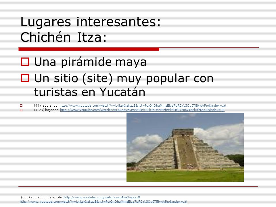 Lugares interesantes: Chichén Itza: