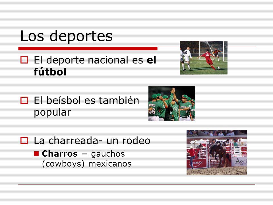 Los deportes El deporte nacional es el fútbol
