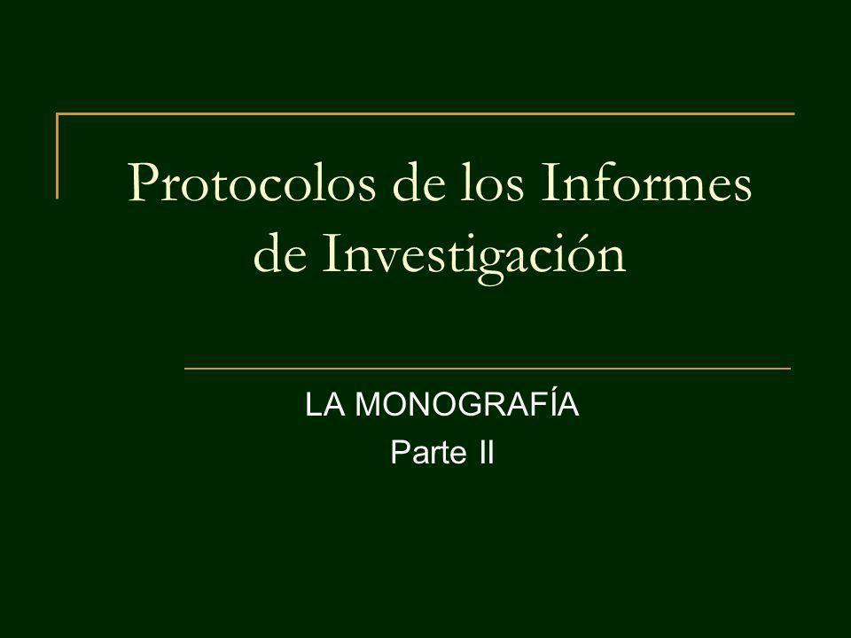 Protocolos de los Informes de Investigación