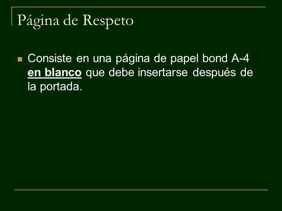 Página de Respeto Consiste en una página de papel bond A-4 en blanco que debe insertarse después de la portada.