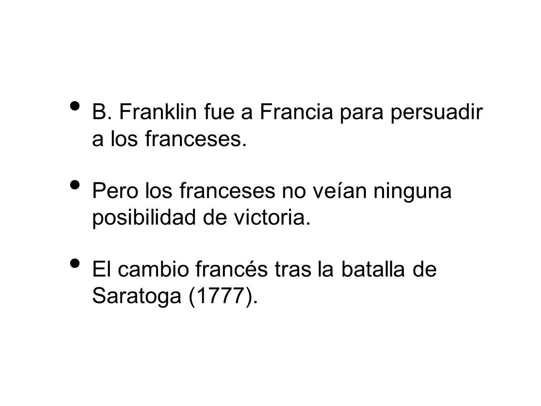 B. Franklin fue a Francia para persuadir a los franceses.