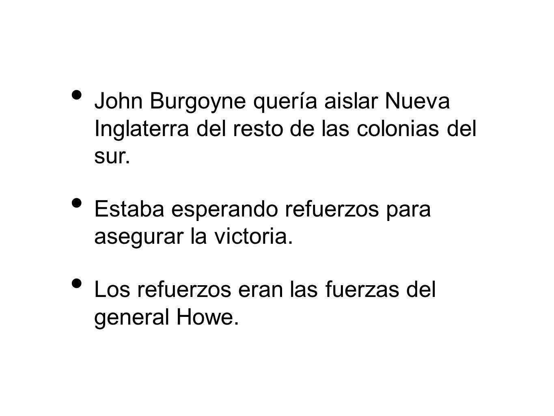 John Burgoyne quería aislar Nueva Inglaterra del resto de las colonias del sur.