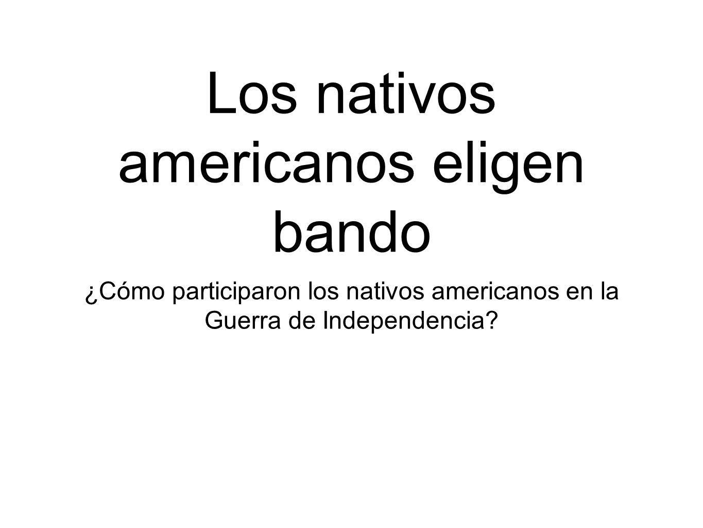 Los nativos americanos eligen bando