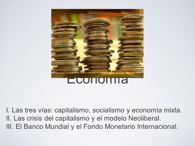 Economía I. Las tres vías: capitalismo, socialismo y economía mixta.