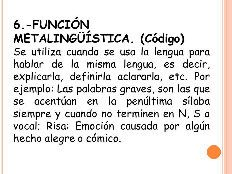 6.-FUNCIÓN METALINGÜÍSTICA. (Código)