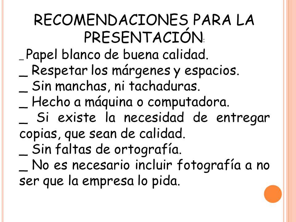 RECOMENDACIONES PARA LA PRESENTACIÓN: