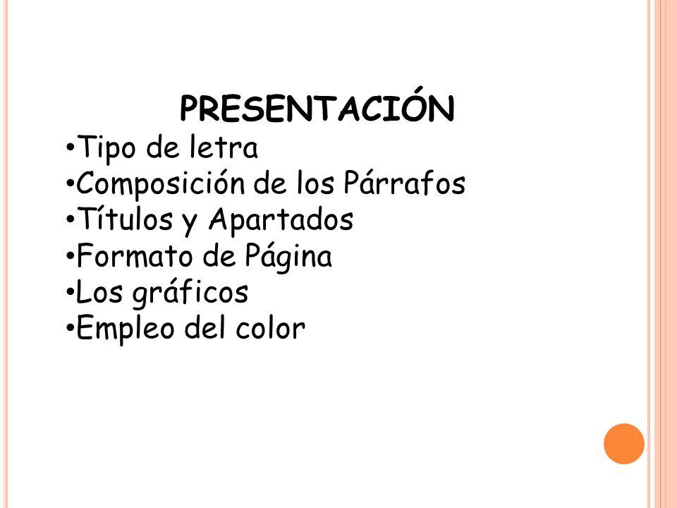 PRESENTACIÓN Tipo de letra Composición de los Párrafos