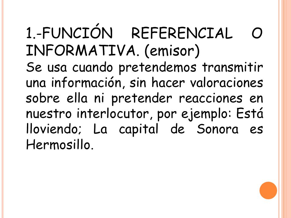 1.-FUNCIÓN REFERENCIAL O INFORMATIVA. (emisor)