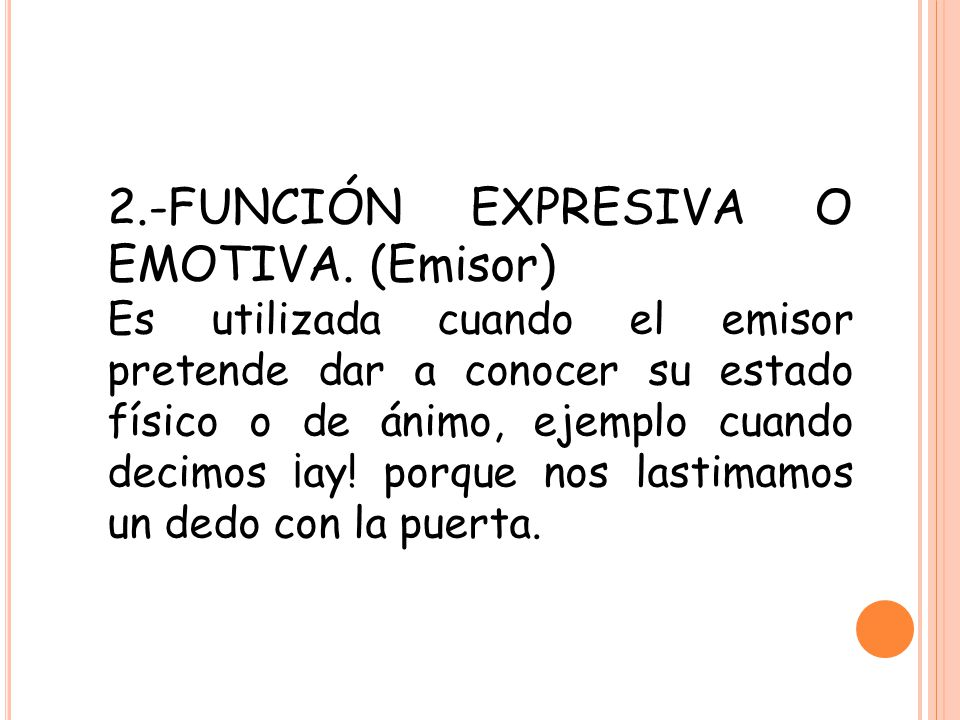 2.-FUNCIÓN EXPRESIVA O EMOTIVA. (Emisor)