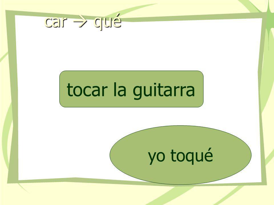car  qué tocar la guitarra yo toqué