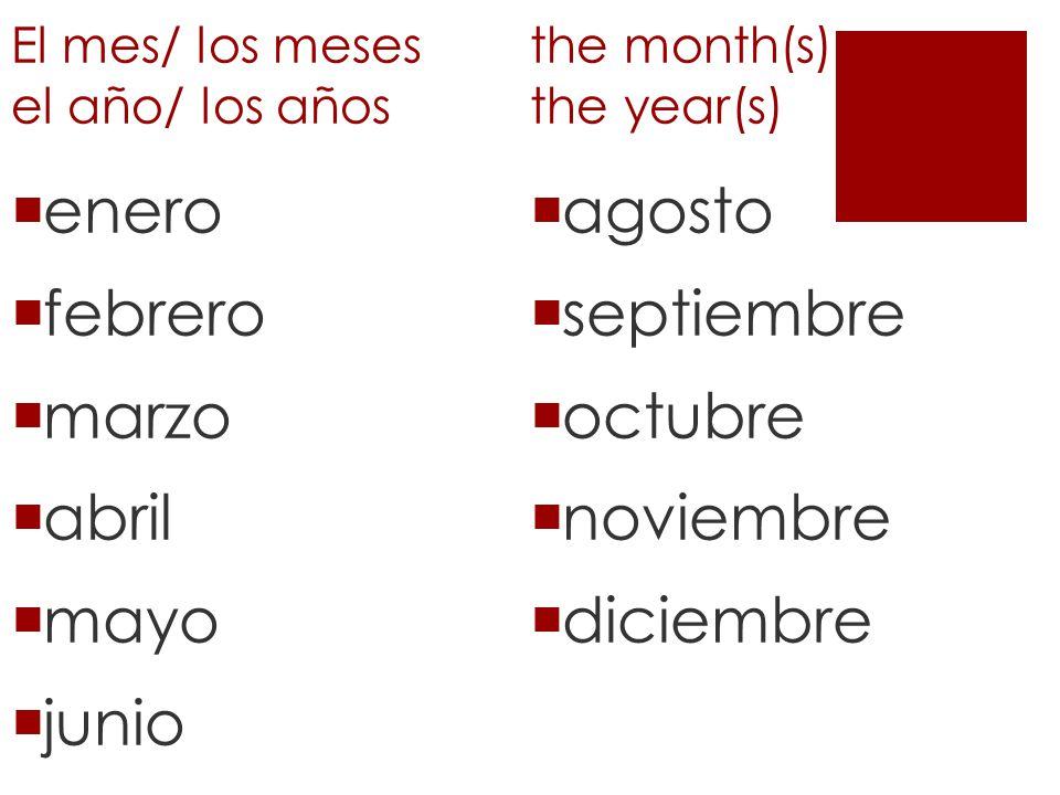El mes/ los meses el año/ los años the month(s) the year(s)
