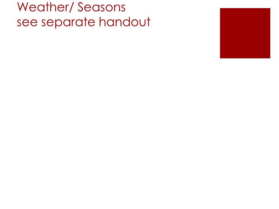 Weather/ Seasons see separate handout