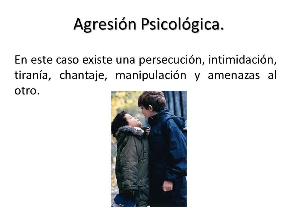 Agresión Psicológica.