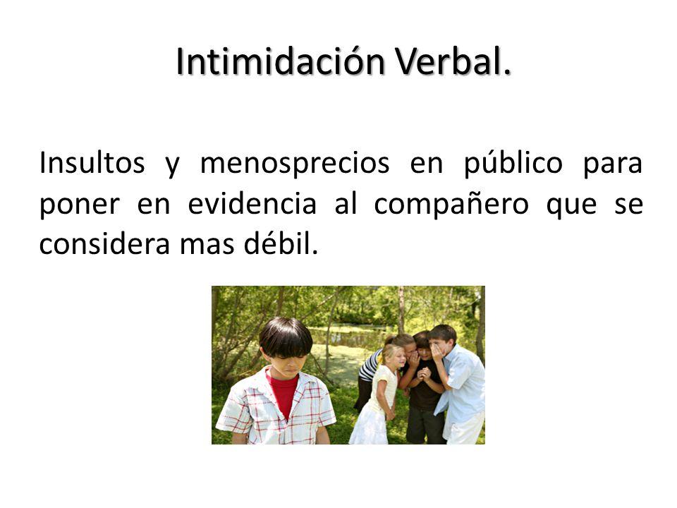 Intimidación Verbal.