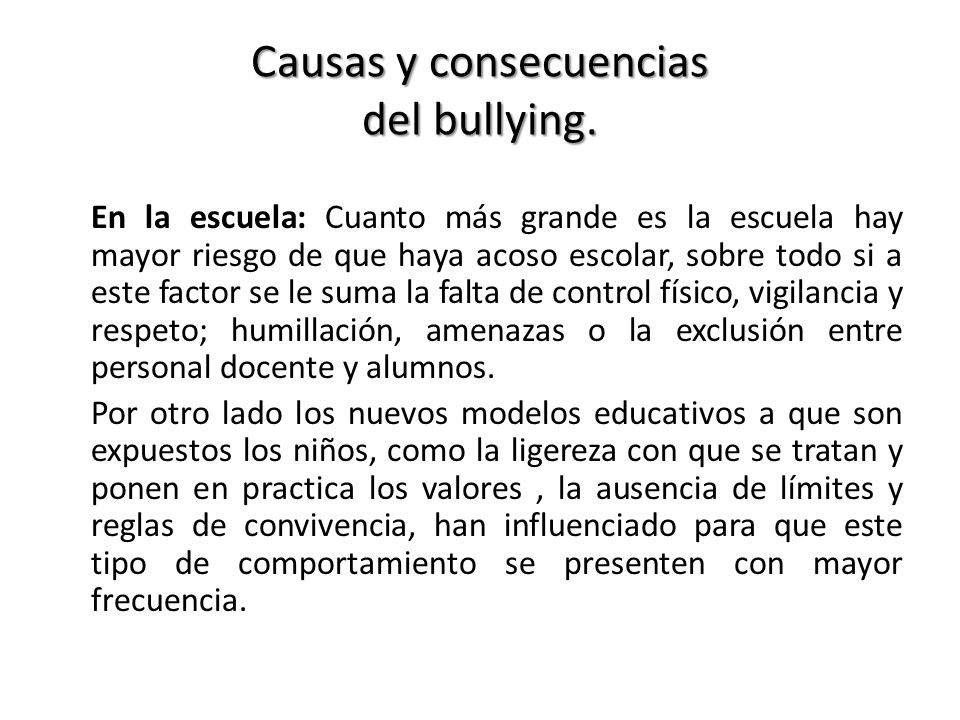 Causas y consecuencias del bullying.