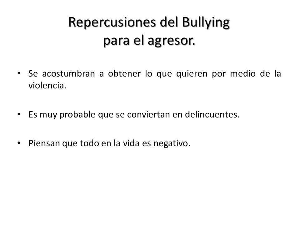 Repercusiones del Bullying para el agresor.