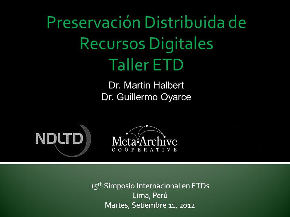 Preservación Distribuida de Recursos Digitales Taller ETD