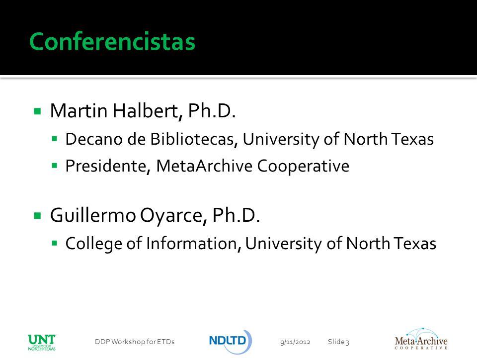 Conferencistas Martin Halbert, Ph.D. Guillermo Oyarce, Ph.D.