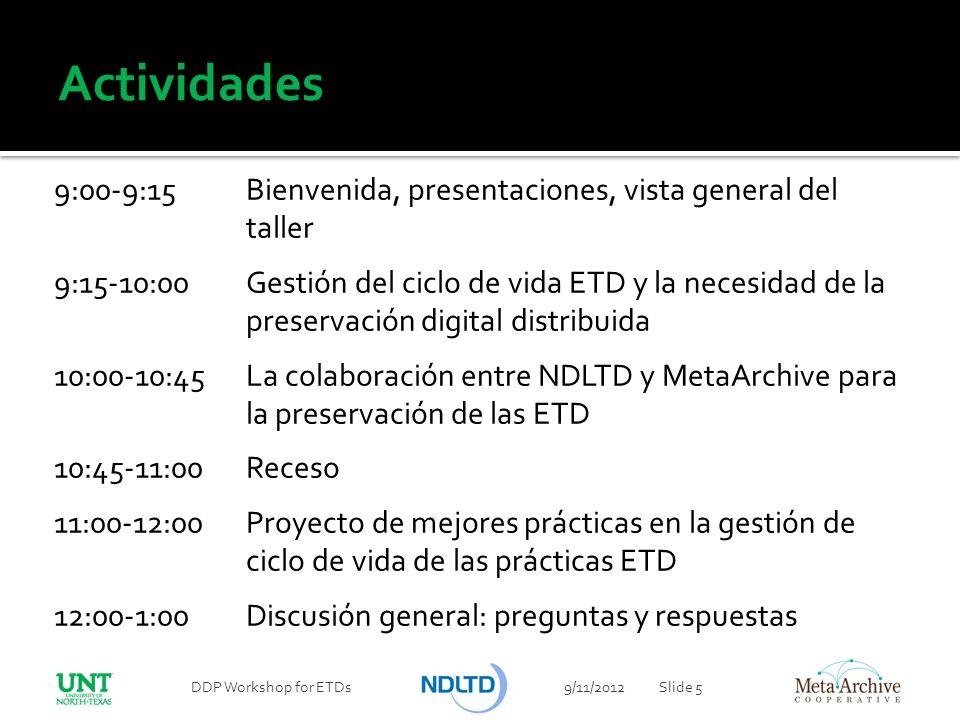 Actividades 9:00-9:15 Bienvenida, presentaciones, vista general del taller.