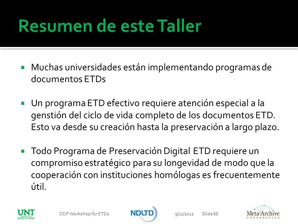 Resumen de este Taller Muchas universidades están implementando programas de documentos ETDs.