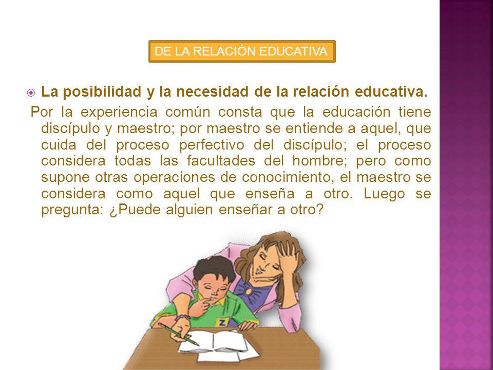 La posibilidad y la necesidad de la relación educativa.