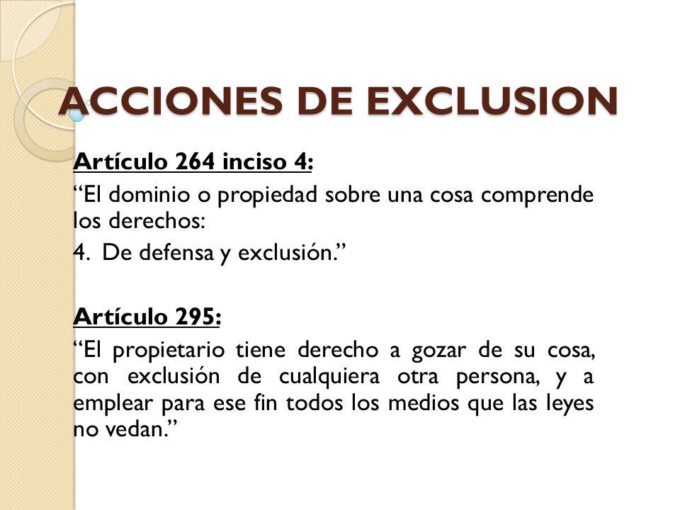 ACCIONES DE EXCLUSION Artículo 264 inciso 4: