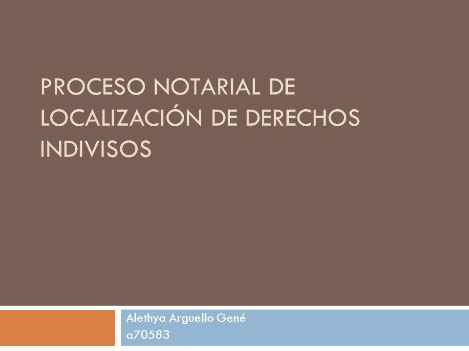 Proceso Notarial de Localización de Derechos Indivisos