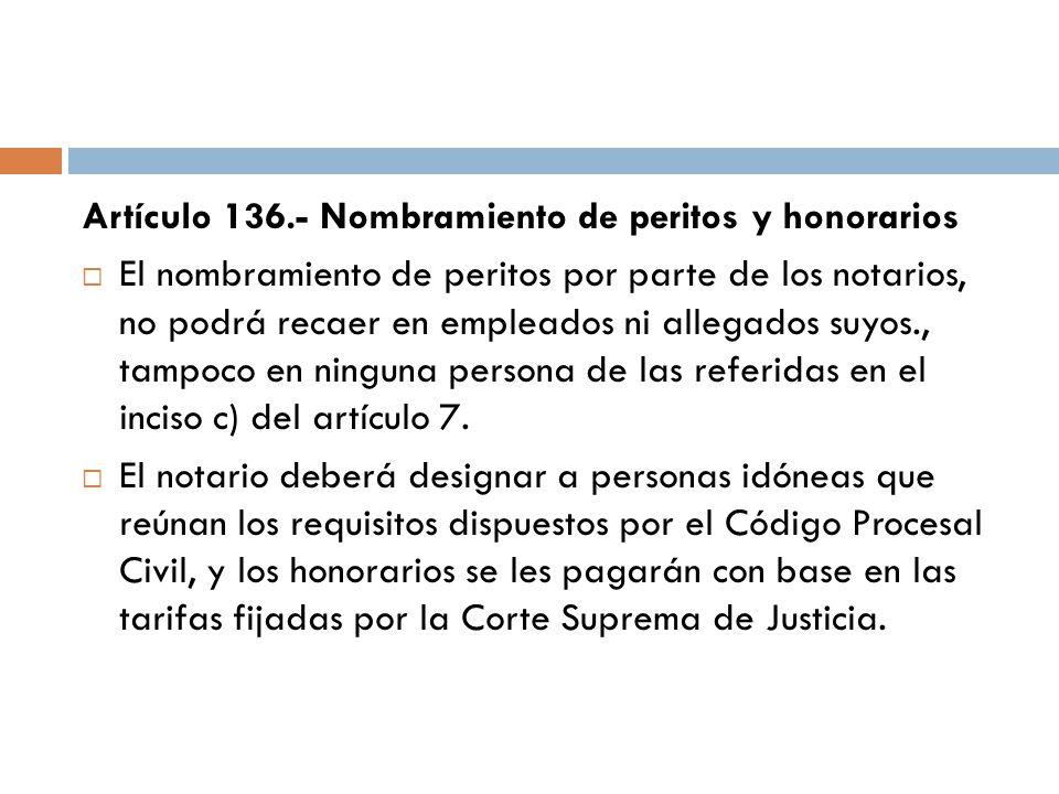 Artículo 136.- Nombramiento de peritos y honorarios