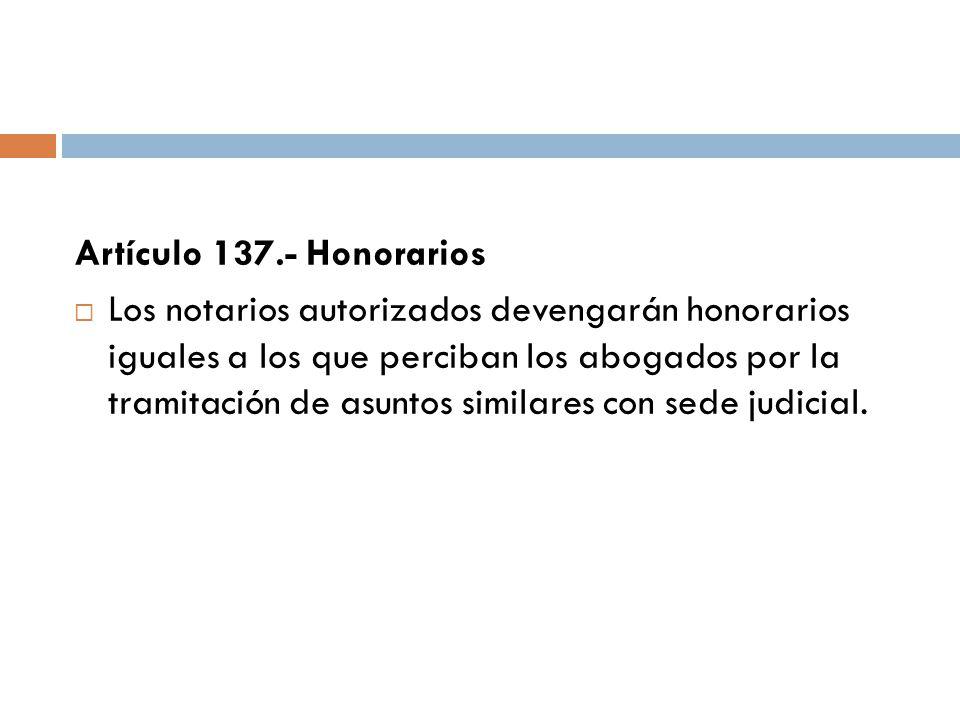 Artículo 137.- Honorarios