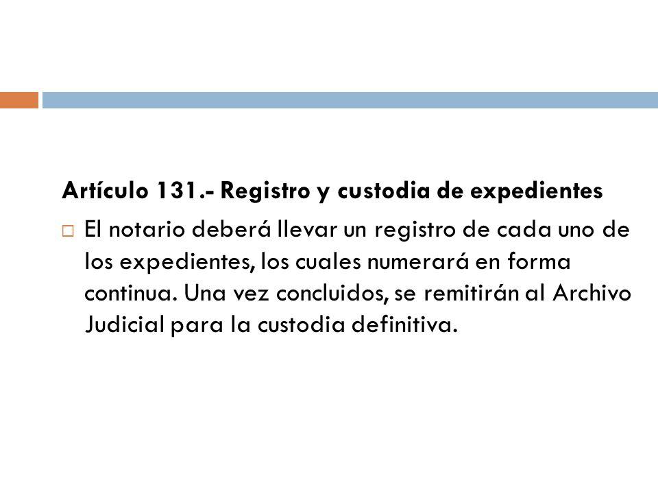 Artículo 131.- Registro y custodia de expedientes