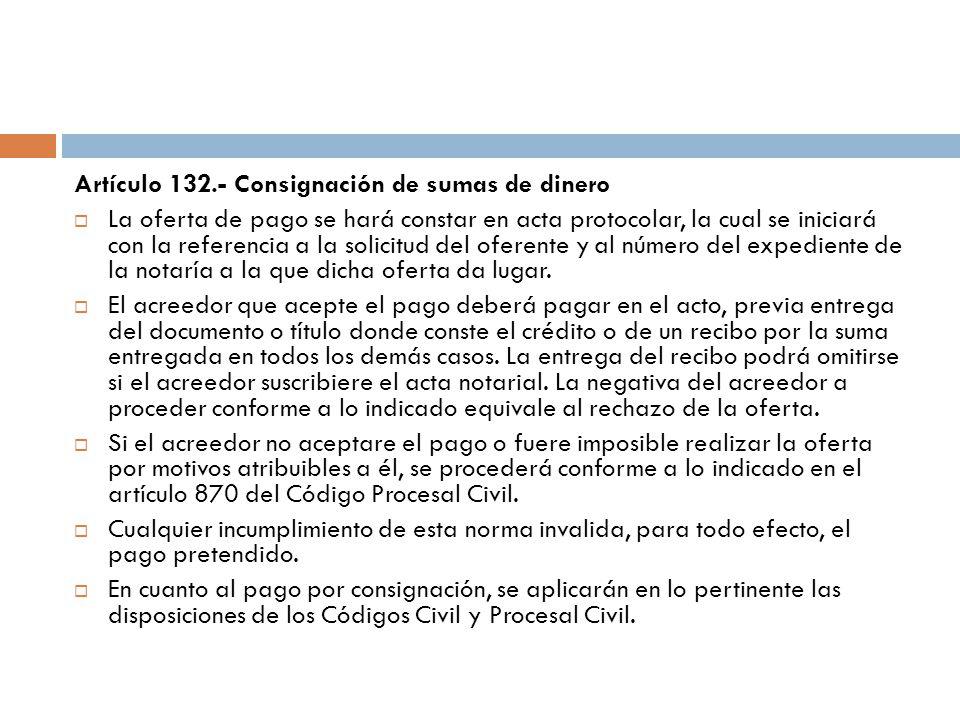 Artículo 132.- Consignación de sumas de dinero