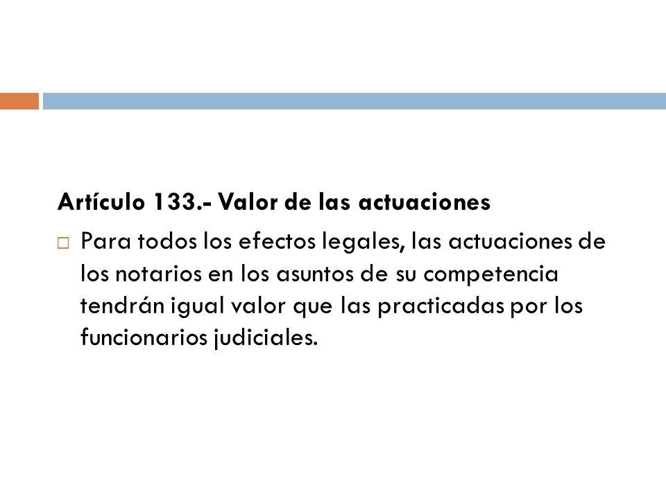 Artículo 133.- Valor de las actuaciones