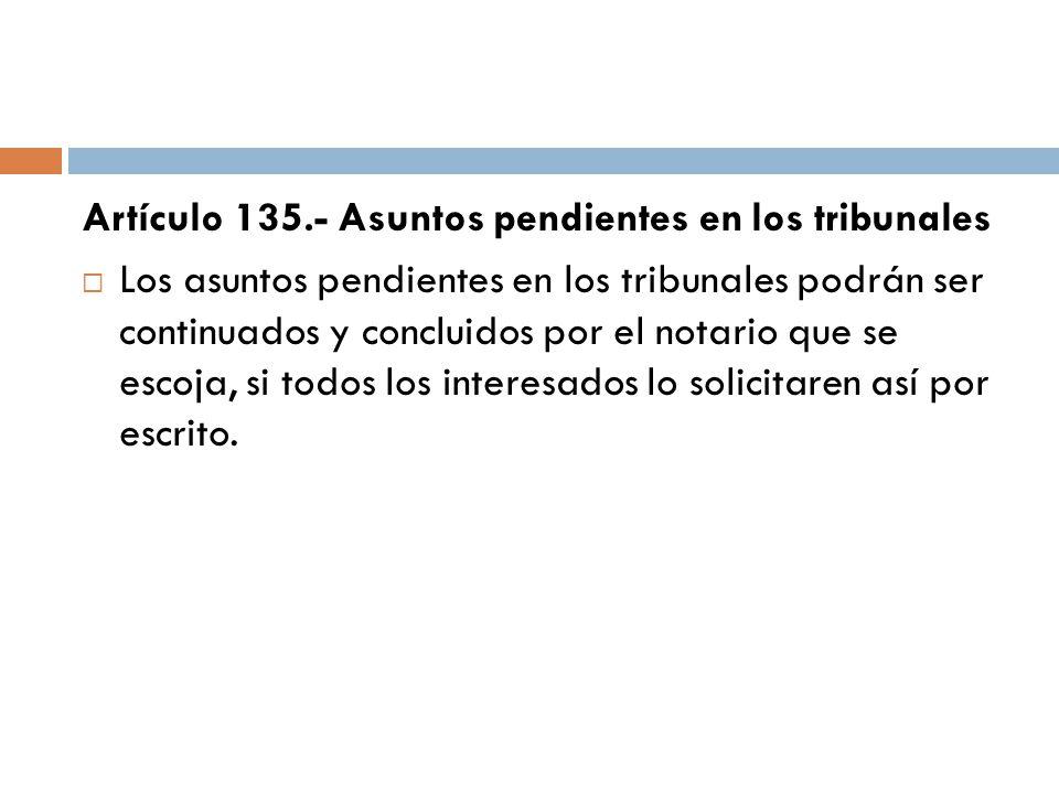 Artículo 135.- Asuntos pendientes en los tribunales