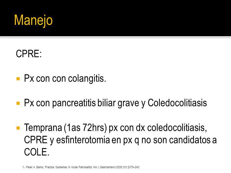 Manejo CPRE: Px con con colangitis.
