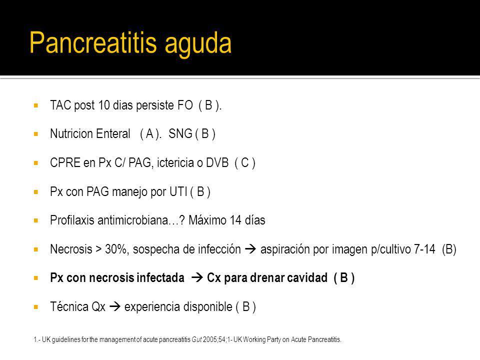 Pancreatitis aguda TAC post 10 dias persiste FO ( B ).