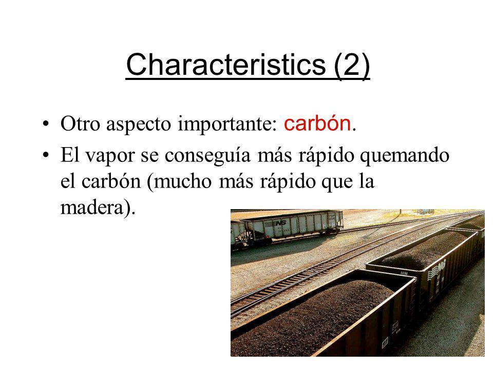 Characteristics (2) Otro aspecto importante: carbón.