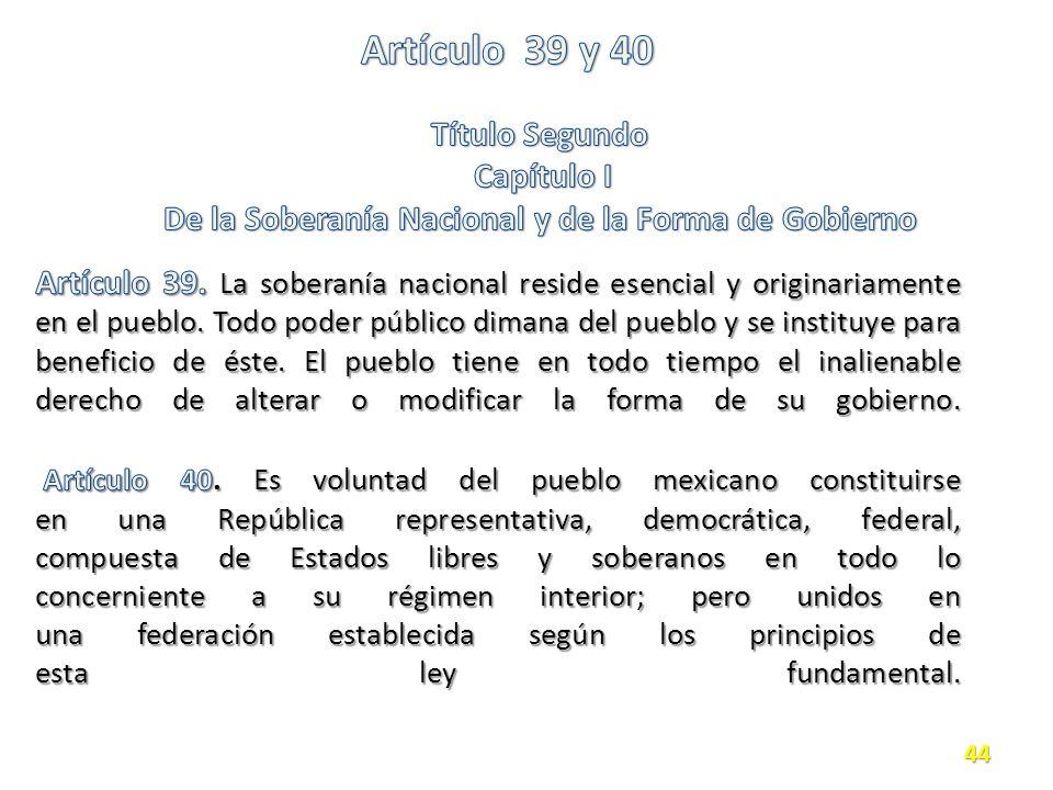 Artículo 39 y 40 Título Segundo Capítulo I De la Soberanía Nacional y de la Forma de Gobierno.