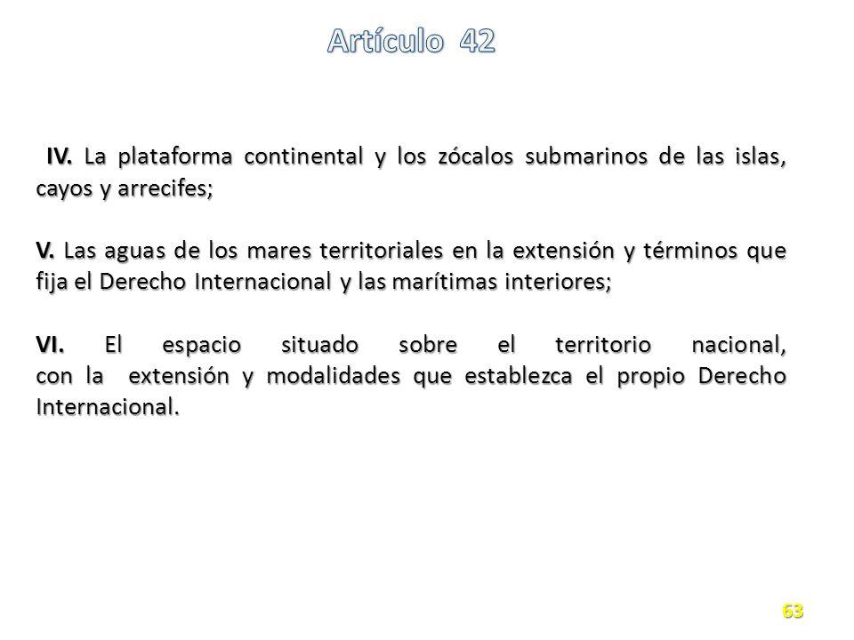 IV. La plataforma continental y los zócalos submarinos de las islas, cayos y arrecifes;