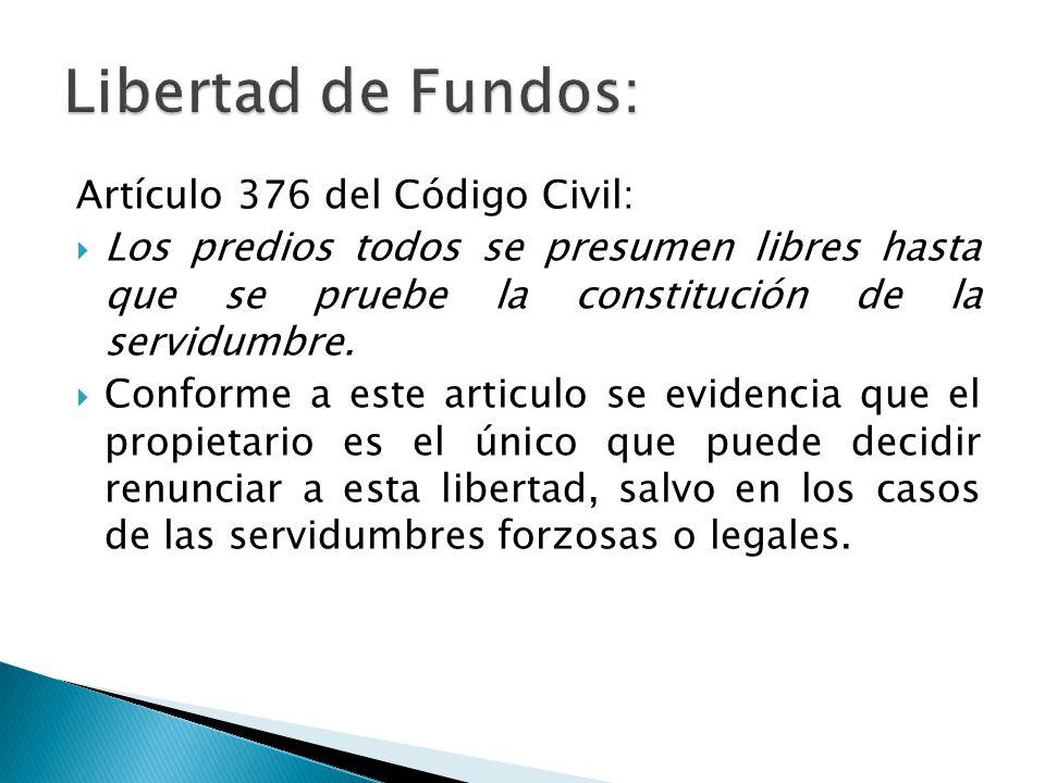 Libertad de Fundos: Artículo 376 del Código Civil: