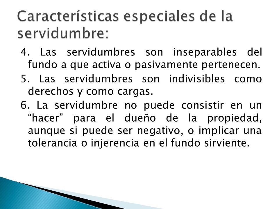Características especiales de la servidumbre: