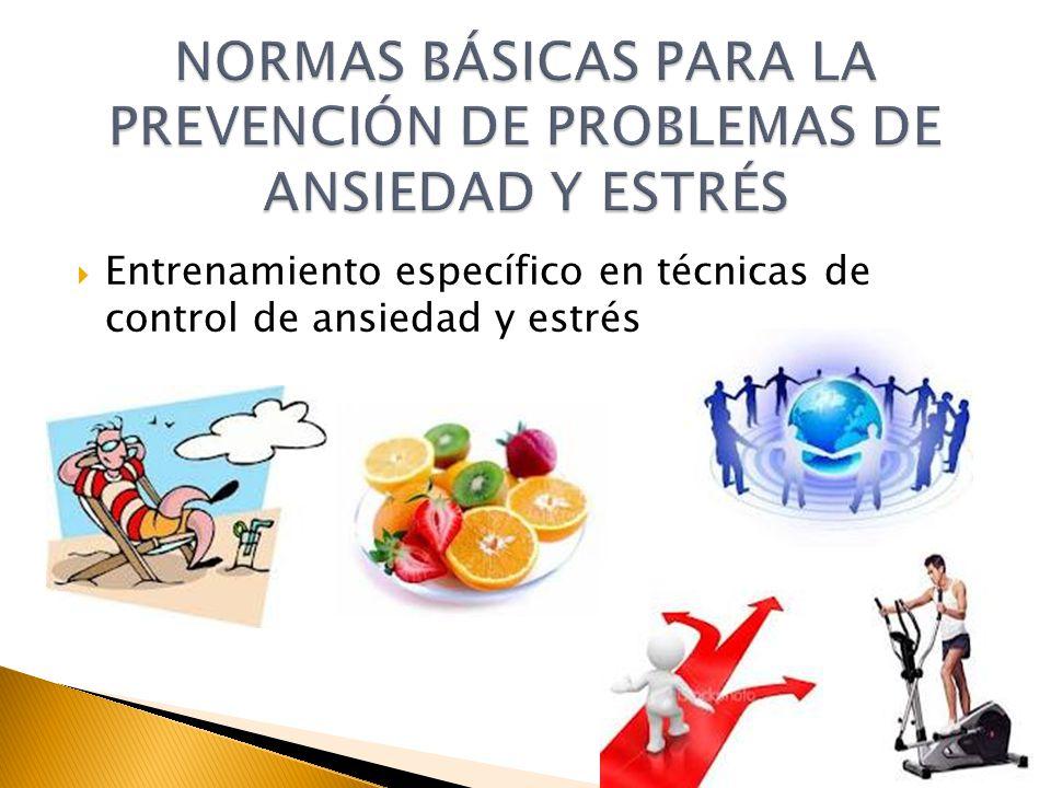 NORMAS BÁSICAS PARA LA PREVENCIÓN DE PROBLEMAS DE ANSIEDAD Y ESTRÉS