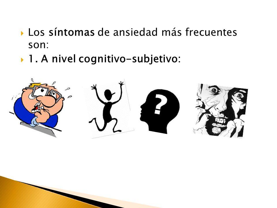 Los síntomas de ansiedad más frecuentes son: