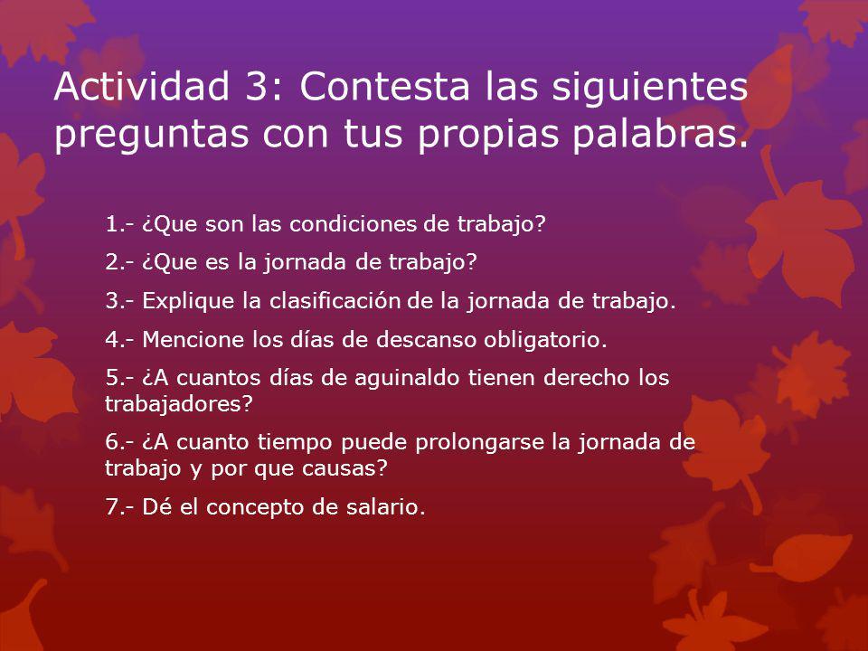 Actividad 3: Contesta las siguientes preguntas con tus propias palabras.