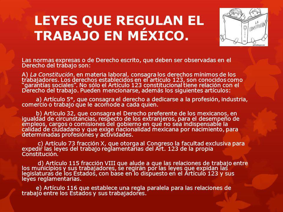 LEYES QUE REGULAN EL TRABAJO EN MÉXICO.